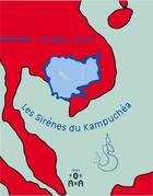 Couverture du livre « Les sirènes du Kampuchéa » de Philippe Vinard aux éditions Yovana