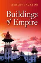 Couverture du livre « Buildings of Empire » de Jackson Ashley aux éditions Oup Oxford