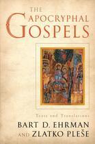 Couverture du livre « The Apocryphal Gospels: Texts and Translations » de Plese Zlatko aux éditions Oxford University Press Usa