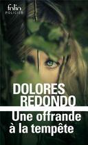 Couverture du livre « Une offrande à la tempête » de Dolores Redondo Meira aux éditions Gallimard