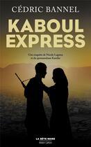Couverture du livre « Kaboul express » de Cedric Bannel aux éditions Robert Laffont