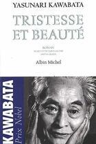 Couverture du livre « Tristesse et beauté » de Kawabata-Y aux éditions Albin Michel