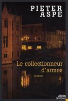 Couverture du livre « Le collectionneur d'armes » de Pieter Aspe aux éditions Albin Michel