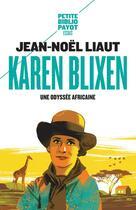 Couverture du livre « Karen Blixen ; une odyssée africaine » de Jean-Noel Liaut aux éditions Payot