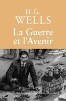 Couverture du livre « La guerre et l'avenir » de Herbert George Wells aux éditions Belles Lettres