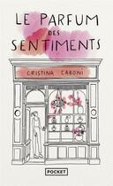 Couverture du livre « Le parfum des sentiments » de Cristina Caboni aux éditions Pocket