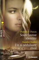 Couverture du livre « Sous fausse identité ; un si séduisant rival » de Nathalie Charles et Helenkay Dimon aux éditions Harlequin