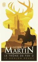 Couverture du livre « Le trône de fer T.2 ; le donjon rouge » de George R. R. Martin aux éditions J'ai Lu