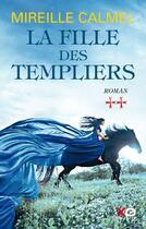 Couverture du livre « La fille des templiers T.2 » de Mireille Calmel aux éditions Xo