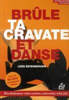 Couverture du livre « Brûle ta cravate et danse » de Lee Zevenbergen aux éditions Esf Prisma