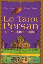 Couverture du livre « Le tarot persan de madame Indira » de Colette Silvestre et Madame Indira aux éditions Grancher