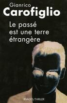 Couverture du livre « Le passé est une terre étrangère » de Gianrico Carofiglio aux éditions Rivages
