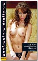 Couverture du livre « Confessions érotiques T.405 ; je suis une ogresse du sexe » de Collectif aux éditions Media 1000