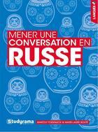 Couverture du livre « Mener une conversation en russe » de Anatoly Tokmakov et Marie-Laure Boute aux éditions Studyrama