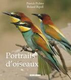 Couverture du livre « Portraits d'oiseaux » de Roland Ripoll et Patrick Fichter aux éditions Sud Ouest Editions