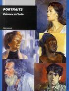 Couverture du livre « Portraits ; peinture à l'huile » de Alain Jamet aux éditions Ulisse