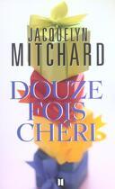 Couverture du livre « Douze fois cheri » de Mitchard-J aux éditions Des Deux Terres