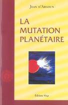 Couverture du livre « Mutation planetaire (la) » de Jean D Argoun aux éditions Vega