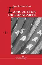 Couverture du livre « L'apiculteur de Bonaparte » de Jose Luis De Juan aux éditions Viviane Hamy