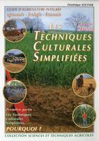 Couverture du livre « Les techniques culturales simplifiées t.1 ; pourquoi? » de Dominique Soltner aux éditions Dominique Soltner