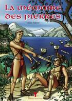 Couverture du livre « La Memoire Des Pierres » de Alain Meyer aux éditions Textes Gais