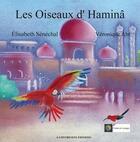 Couverture du livre « Les oiseaux d'haminâ » de Elisabeth Senechal et Veronique Abt aux éditions A Contresens