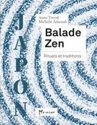 Couverture du livre « Balade zen ; rituels et traditions » de Anne Terral et Michele Adaoust aux éditions Akinome