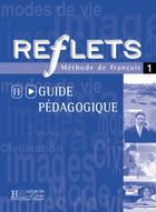 Couverture du livre « Reflets 1 - guide pedagogique » de Guy Capelle aux éditions Hachette Fle