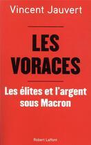 Couverture du livre « Les voraces » de Vincent Jauvert aux éditions Robert Laffont