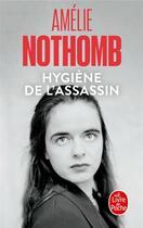 Couverture du livre « Hygiène de l'assassin » de Amélie Nothomb aux éditions Lgf