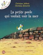 Couverture du livre « Les P'tites Poules T.1 ; la petite poule qui voulait voir la mer » de Christian Jolibois et Christian Heinrich aux éditions Pocket Jeunesse