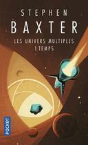 Couverture du livre « Les univers multiples t.1 ; temps » de Stephen Baxter et Alain Brion aux éditions Pocket