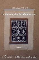 Couverture du livre « Le thé n'a plus la même saveur » de El Hassane Ait Moh aux éditions L'harmattan