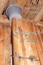 Couverture du livre « Grui-gruick par Toutatis ! » de Jean-Pierre Charnay aux éditions Edilivre-aparis
