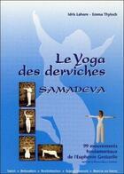 Couverture du livre « Le yoga des derviches ; samadeva » de Idris Lahore et Emma Thyloch aux éditions Ecce
