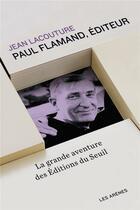 Couverture du livre « Paul Flamand, éditeur » de Jean Lacouture aux éditions Arenes