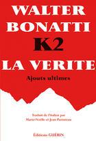 Couverture du livre « K2 la vérité ; ajouts ultimes » de Walter Bonatti aux éditions Guerin