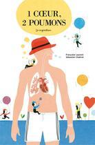 Couverture du livre « 1 coeur, 2 poumons ; la respiration » de Francoise Laurent et Sebastien Chebret aux éditions Ricochet