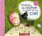 Couverture du livre « L'histoire du cochon qui voulait voir le ciel » de Lorentz aux éditions Thomas Jeunesse