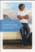 Couverture du livre « Le temps du voyage ; petite causerie sur la nonchalance et les vertus de l'étape » de Patrick Manoukian aux éditions Transboreal
