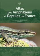 Couverture du livre « Atlas des amphibiens et reptiles de France » de Jean-Christophe De Massary et Jean Lescure aux éditions Mnhn