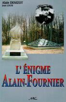 Couverture du livre « L'énigme Alain-Fournier » de Alain Denizot et Jean Louis aux éditions Nel