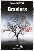 Couverture du livre « Brasiers » de Derek Nikitas aux éditions Telemaque