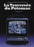 Couverture du livre « La traversée du Potomac » de Jeanne-Martine Vacher aux éditions Panama