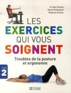 Couverture du livre « Les exercices qui vous soignent t.2 » de Jean Drouin et Denis Pedneault et Roberto Poirier aux éditions Editions De L'homme