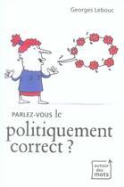 Couverture du livre « Parlez-vous le politiquement correct ? » de Georges Lebouc aux éditions Lannoo