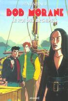 Couverture du livre « Le Roi Des Archipels » de Henri Vernes aux éditions Ananke