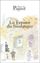 Couverture du livre « La femme du boulanger » de Marcel Pagnol aux éditions Fallois