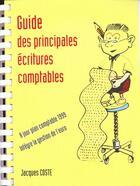 Couverture du livre « Guide Des Principales Ecritures Comptables » de Jacques Coste aux éditions Monde De L'entreprise