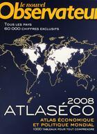 Couverture du livre « Atlaséco 2008 ; atlas économique et politique mondial ; 1000 tableaux pour tout comprendre » de Bertrand Clare aux éditions Le Nouvel Observateur